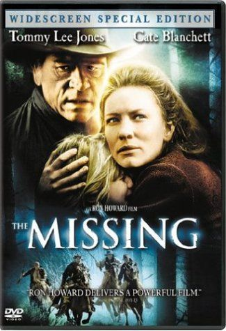 Missing...Cate Blanchett, Tommy Lee Jones. (With images