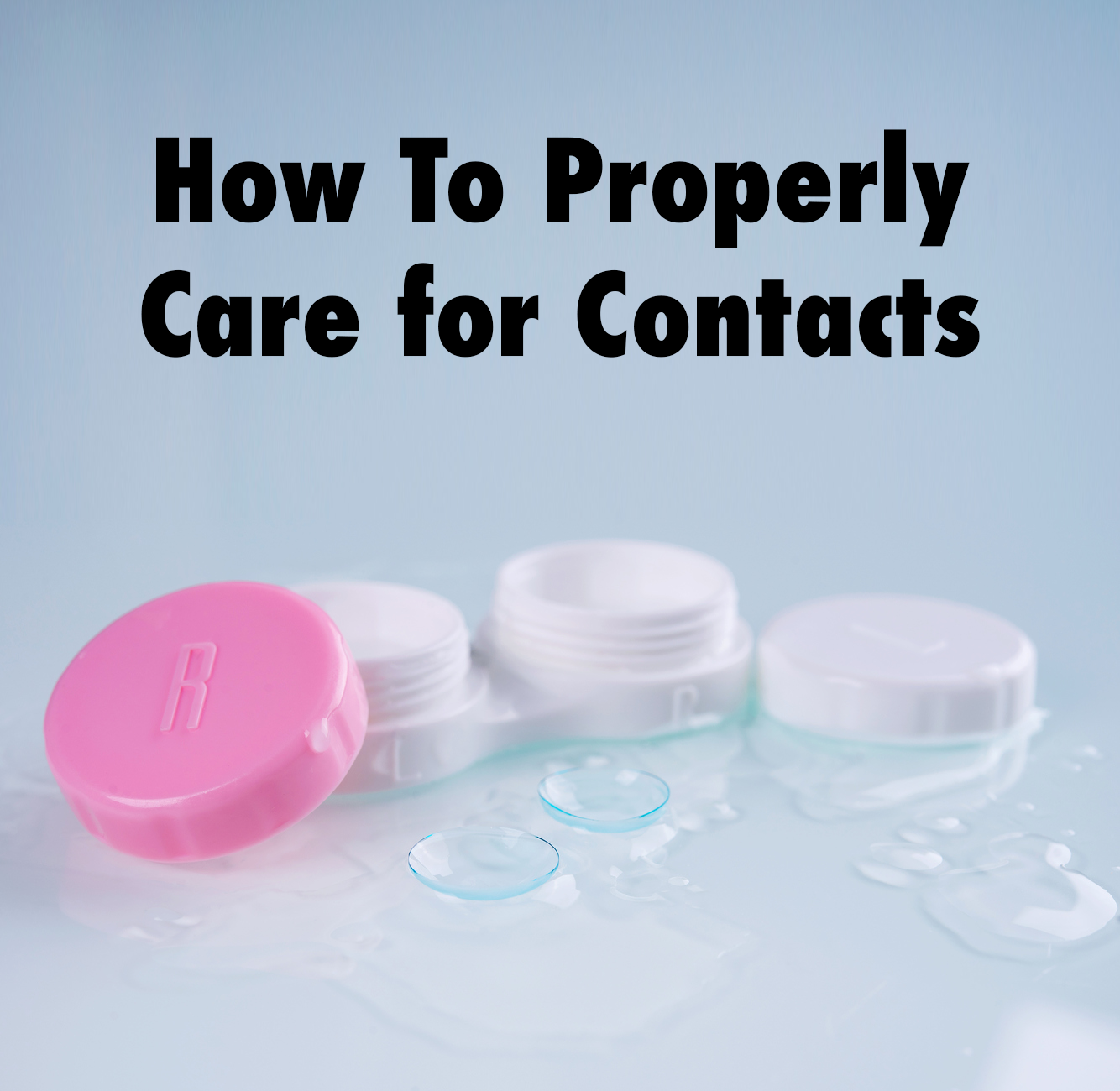 How To Properly Care for Contacts Care, Things to come