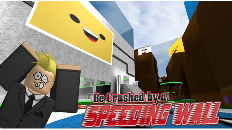 Be Crushed by a Speeding Wall - Roblox