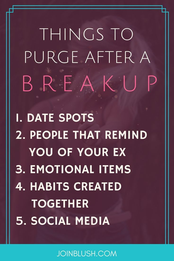 Advice On How To Get Over A Break Up