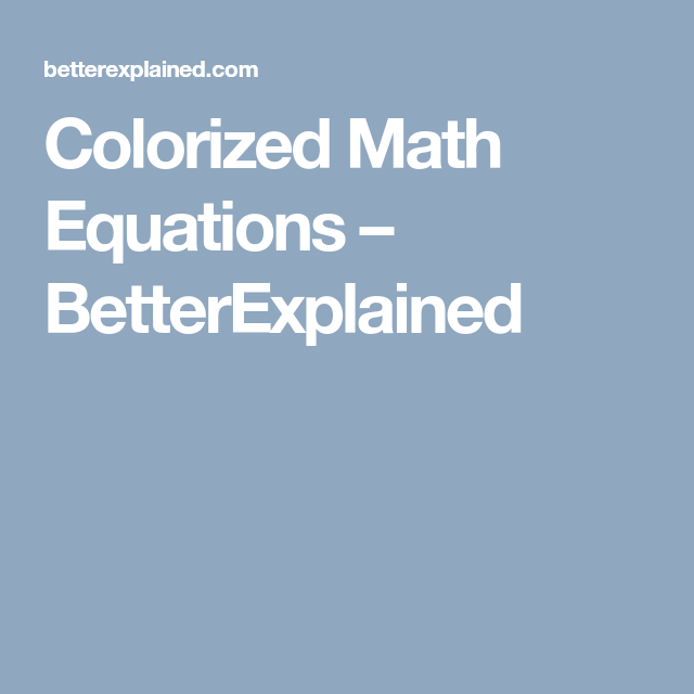 Colorized Math Equations – BetterExplained | Homeschool - advanced ...