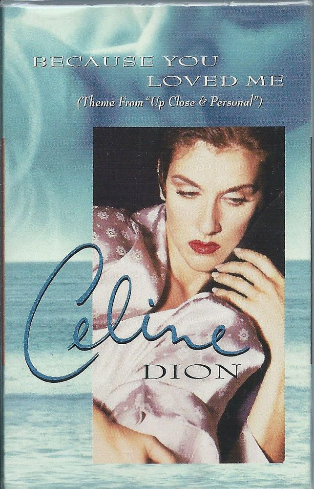 Because You Loved Me Single By Celine Dion Cassette Celine Dion Because I Love You Best 90s Songs