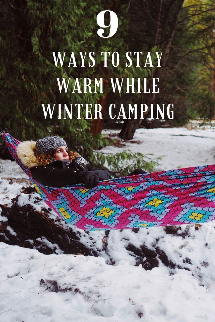 9 tips for staying warm while winter camping winter