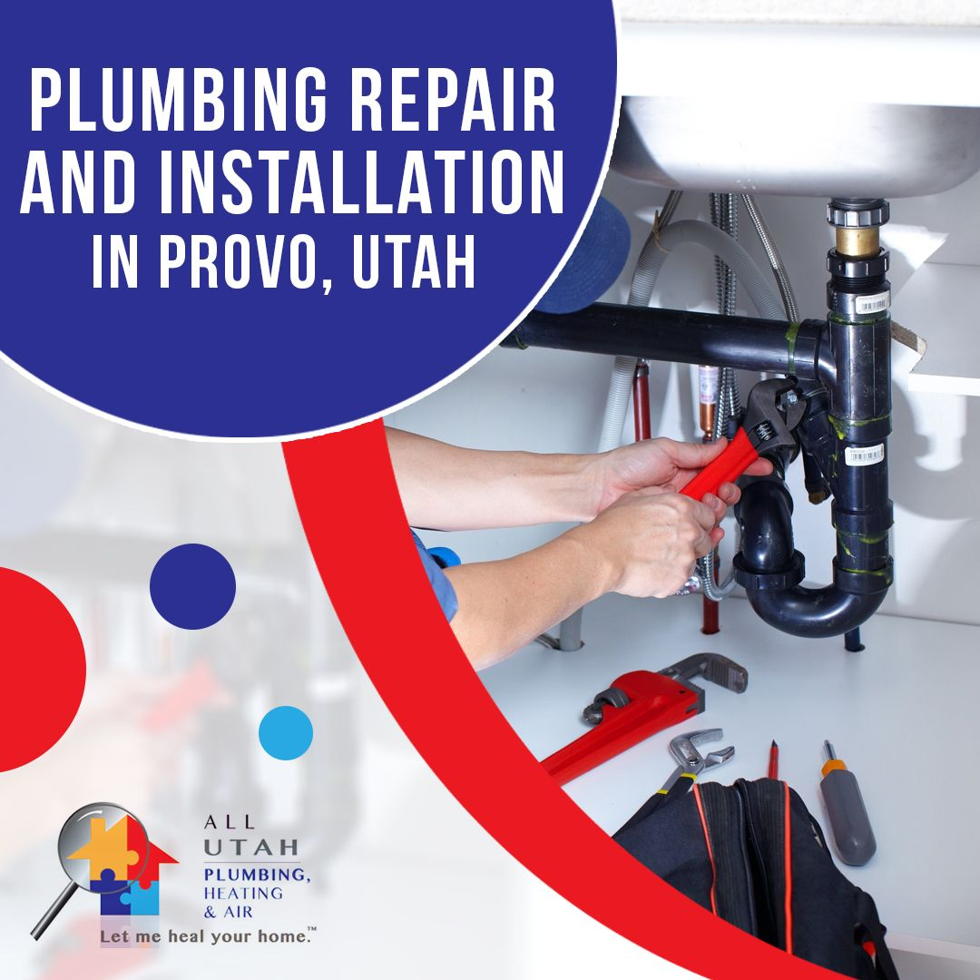 Here At All Utah Plumbing Heating And Air We Care For Your Home