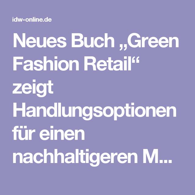 """Neues Buch """"Green Fashion Retail"""" zeigt Handlungsoptionen für einen nachhaltigeren Modehandel auf"""