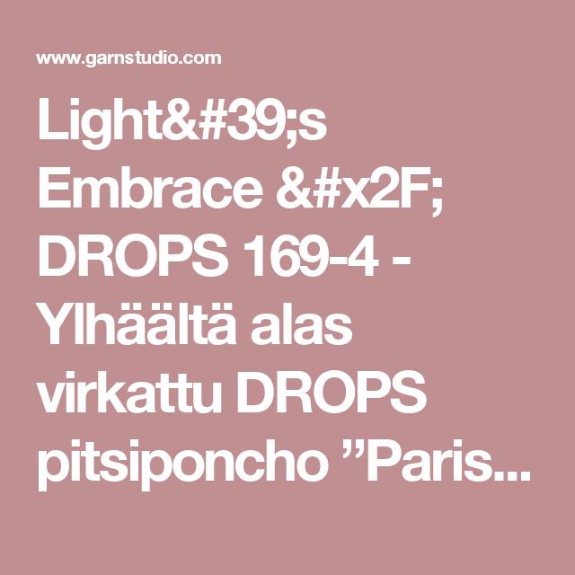 """Light's Embrace / DROPS 169-4 - Ylhäältä alas virkattu DROPS pitsiponcho """"Paris""""-langasta. Koot S-XXXL. - Ilmaiset ohjeet DROPS Designilta"""