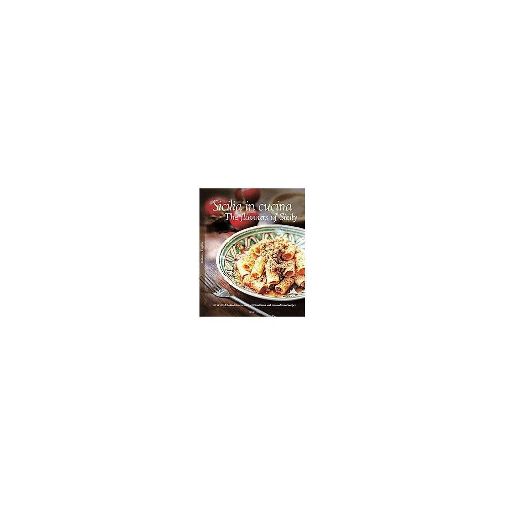 Sicilia in Cucina/ The Flavours of Sicily (Bilingual) (Hardcover)