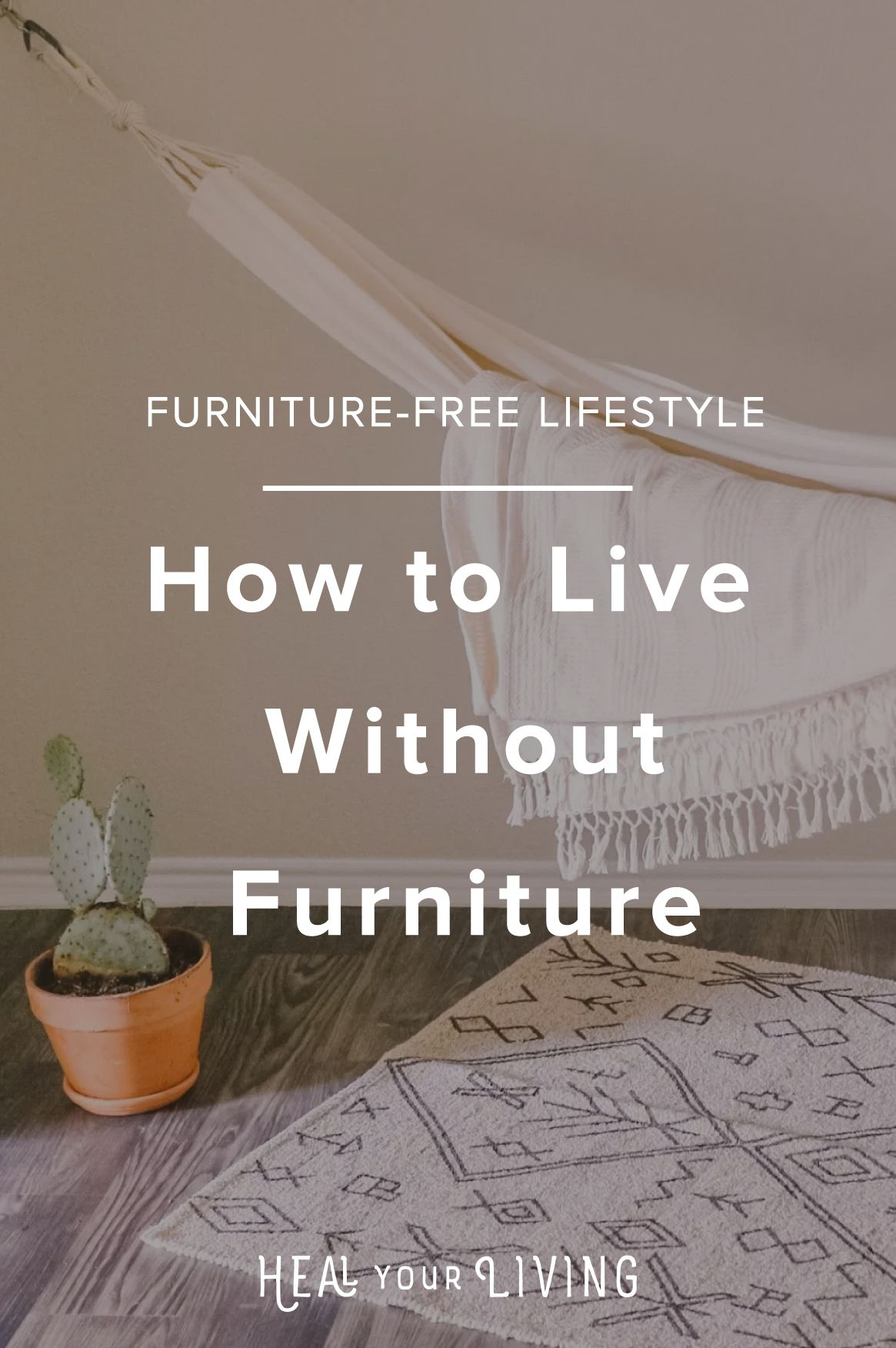 I Currently Live A Furniture Free Minimalist Lifestyle I Used To