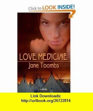 Love Medicine (9781602728882) Jane Toombs , ISBN-10: 1602728887  , ISBN-13: 978-1602728882 ,  , tutorials , pdf , ebook , torrent , downloads , rapidshare , filesonic , hotfile , megaupload , fileserve