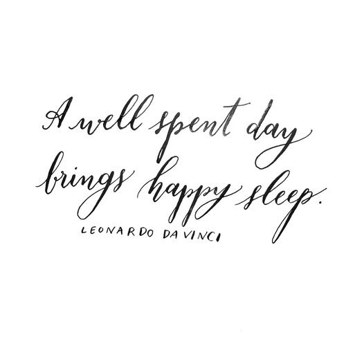Quote By Leonardo Da Vinci A Well Spent Day Brings Happy Sleepa