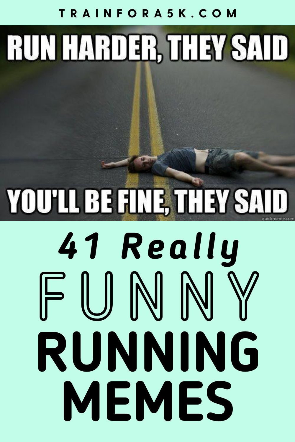 41 Really Funny Running Jokes Memes Observations Train For A 5k Com In 2021 Running Quotes Funny Funny Running Memes Running Jokes