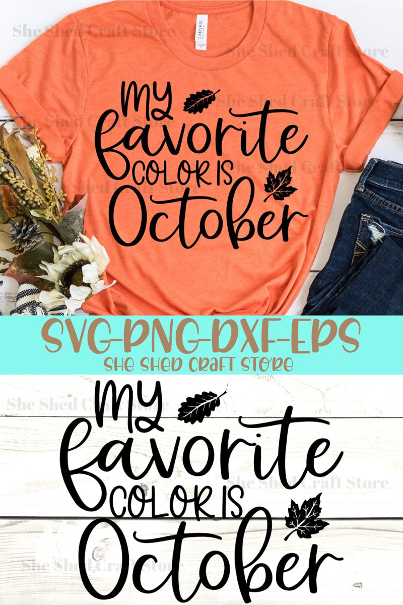 My Favorite Color Is October Svg Fall Svg Autumn Svg Etsy In 2020 Svg Quotes Christian Svg Files Create Shirts