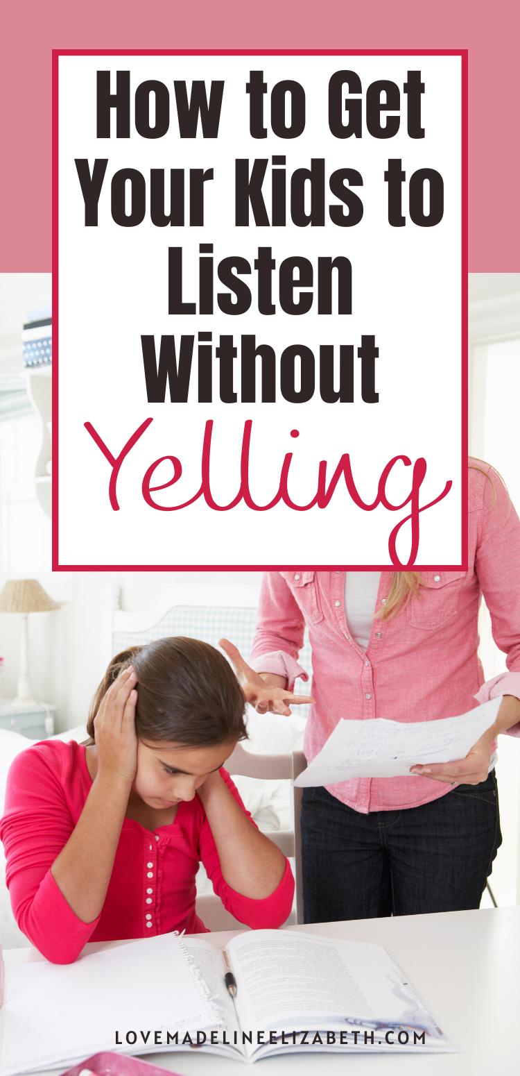 How To Get Your Kids To Listen Without Yelling   LoveMadelineElizabeth