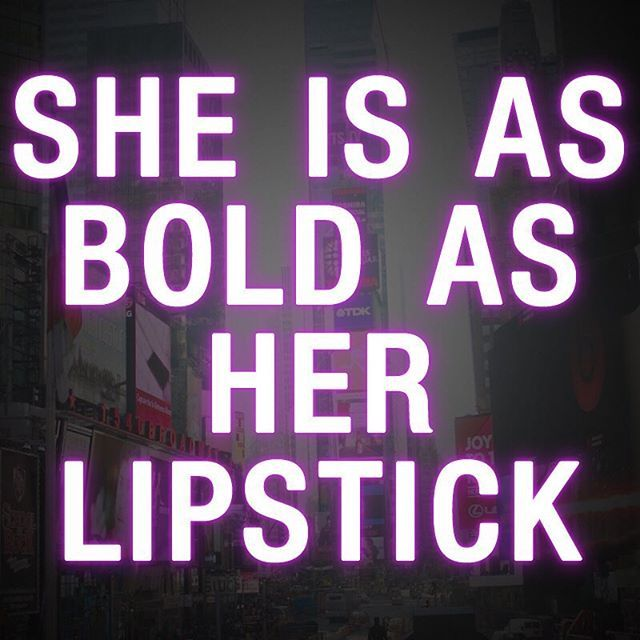 That S Why Some Women Wear Bold Colors Lipstick Quotes Lips
