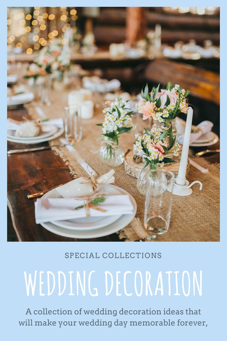 Dress Up Your Own Wedding Celebration Decor By Using One Of These