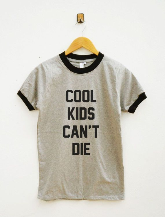 Cool kids can't die ringer tee by SassyFanTees on Etsy