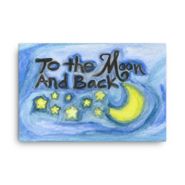 To the Moon and Back Watercolor Reprint – Canvas Wall Art