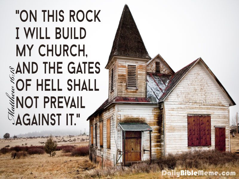 """Matthew 16:18 """"on this rock I will build my church, and the gates ..."""