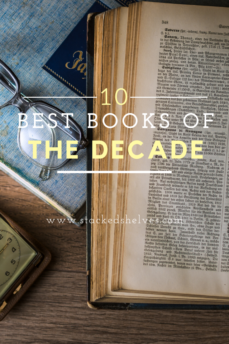 The Best 10 Books of the Decade   Must read classics, Books ...