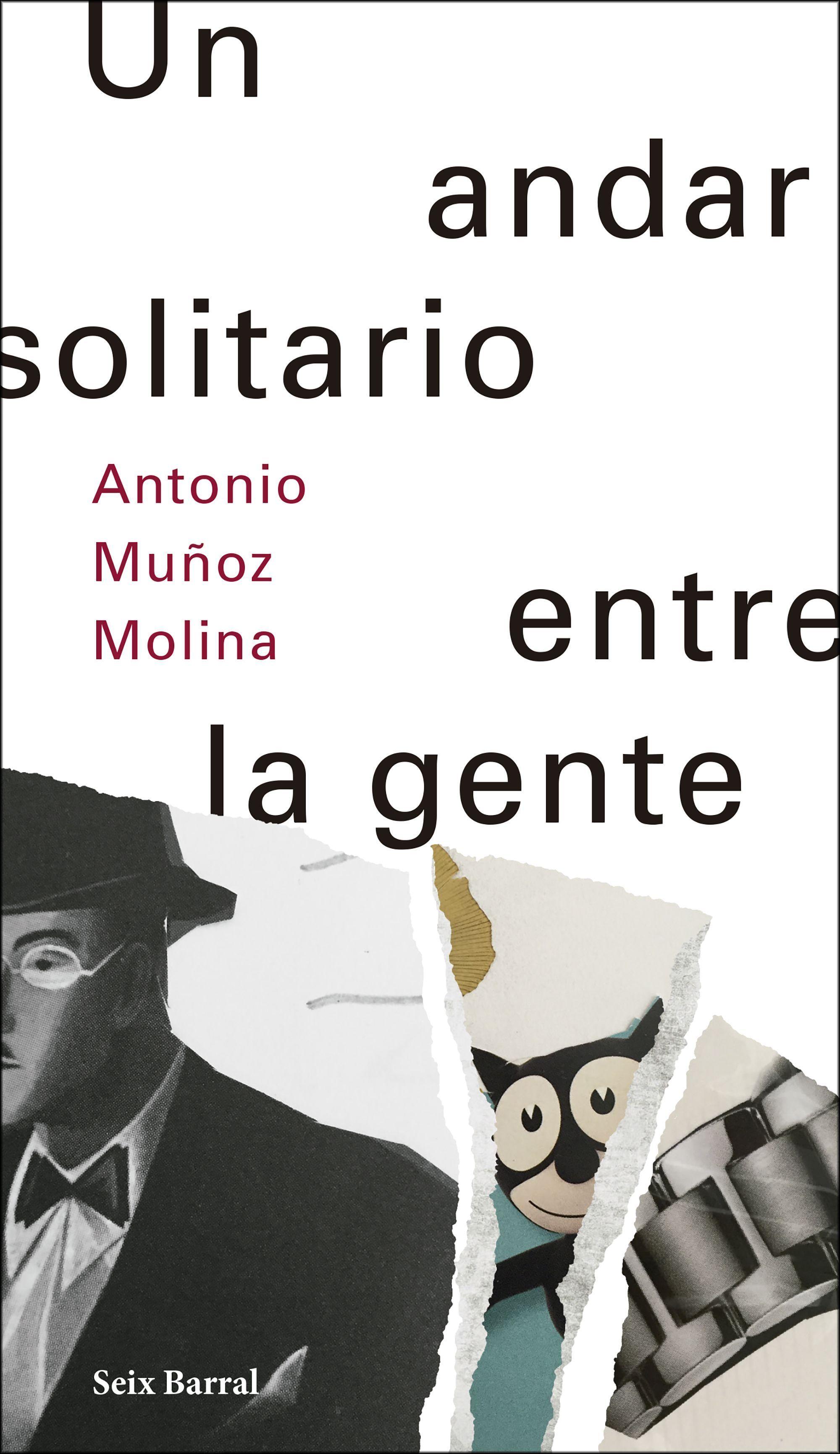 Un Andar Solitario Entre La Gente Antonio Munoz Molina