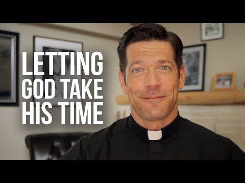 Letting God Take His Time | Ways to read the bible, Father ...