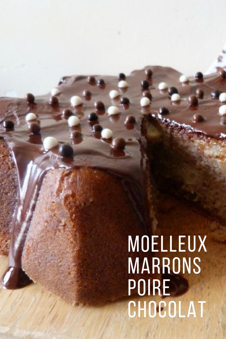 Moelleux Aux Marrons Et Aux Poires Une Recette Parfaite Pour Le Gouter Desserts Marrons Poire Au Chocolat Gateau Creme De Marron
