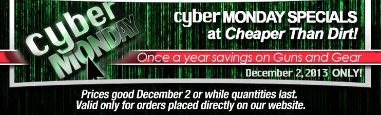 Cyber Monday Specials at Cheaper Than Dirt!  Dec 2 only!
