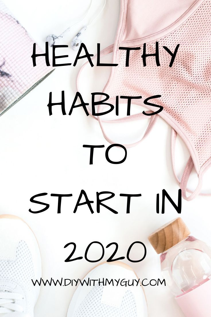 Start Healthy Habits In 2020 To Live A Better Life! What we do EVERYDAY, matters more than what we do every once and awhile. Habits can make us, or break us. It's time to start HEALTHY LIFESTYLE HABITS and stick with them! #2020 #newyearsresolution #newyears2020 #healthyhabits