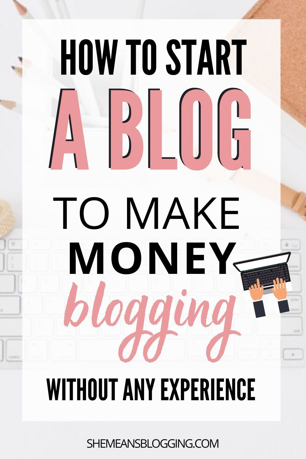 Follow This Step By Step Tutorial To Start A Blog To Make Money How To Start A Blog Make Money Blogging Money Blogging