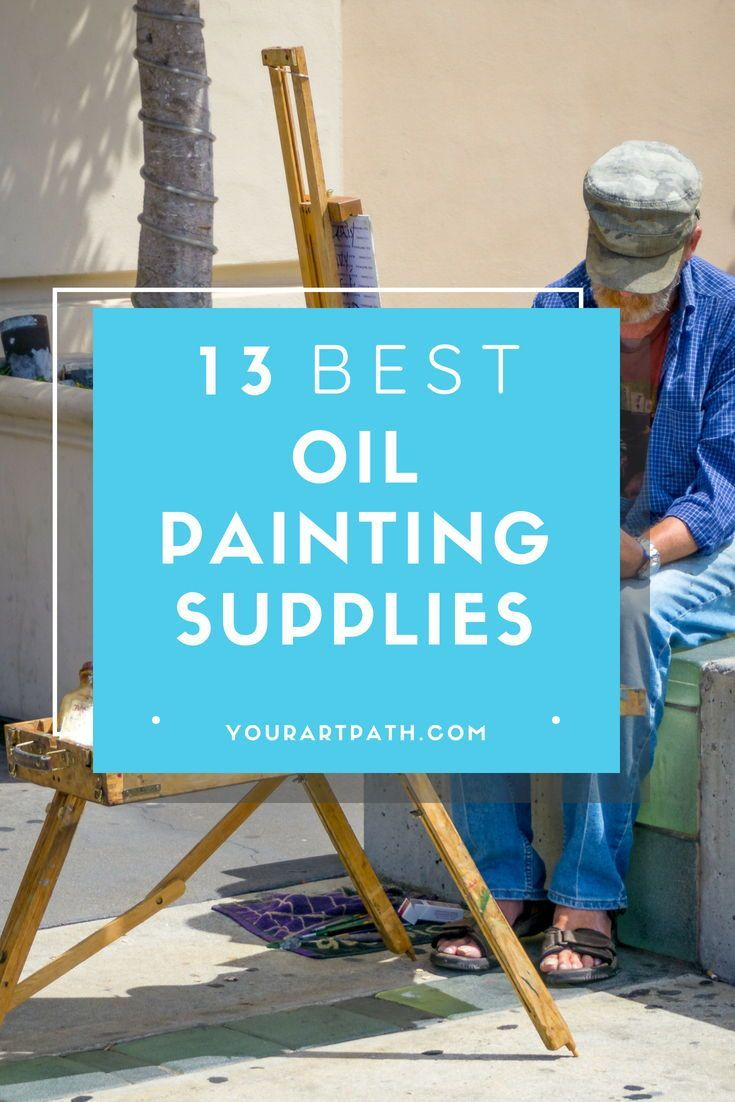Top 13 Oil Painting Supplies List Oil painting supplies