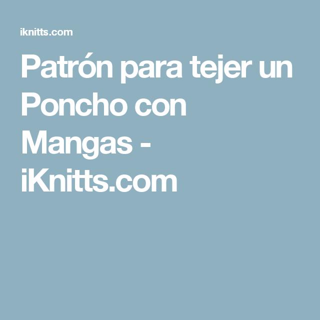 Patrón para tejer un Poncho con Mangas - iKnitts.com | telar ...