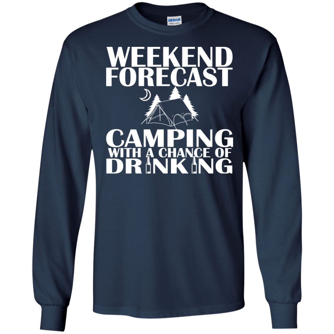 Weekend Forecast Camping With A Chance Of Drinking Long Sleeve Tees