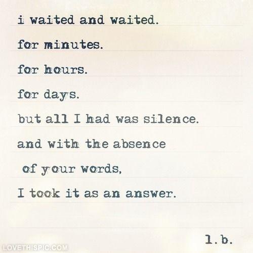 I waited life quotes quotes quote life sad hurt break up heartbreak text poem This.