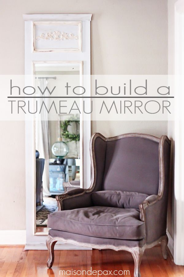 How to Build a Trumeau Mirror