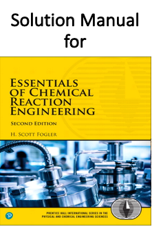 Solution Manual For Essentials Of Chemical Reaction Engineering