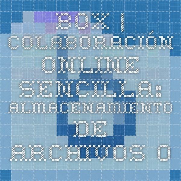 Box   Colaboración online sencilla: almacenamiento de archivos online, sustitución de FTP, espacios de trabajo para equipos