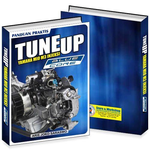 Buku Tune Up Motor Injeksi Blue Core Berisi Pembahasan Seputar Teknologi Injeksi Blue Core Seperti Pengertian Blue Core Teknik Mesin Sepeda Motor Teknik