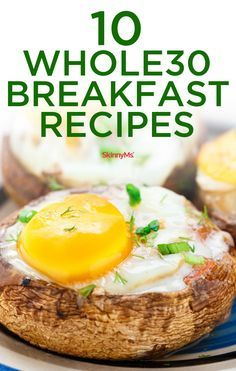 10 Fast and Easy Whole30 Breakfast Recipes to the rescue! :)
