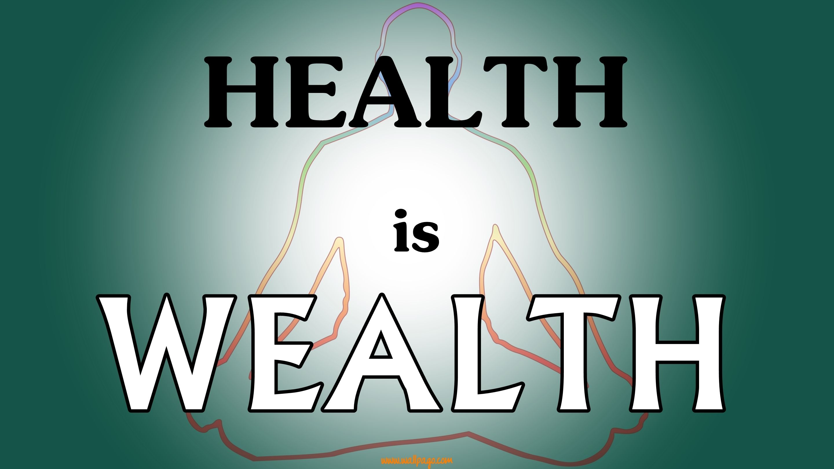 Health is Wealth ThySelfThyGift wiseandmindfulchoices
