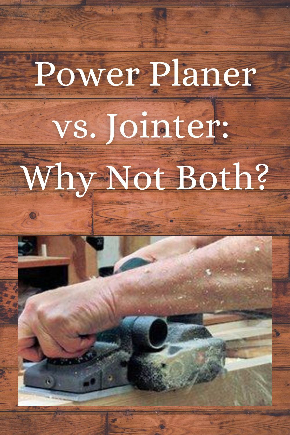 Power Planer Vs Jointer Some Planers Also Function As Jointers In 2020 Woodworking Hand Tools Planers Power