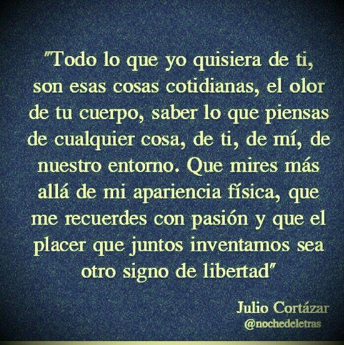 Lo que quiero de ti / Julio Cortazar