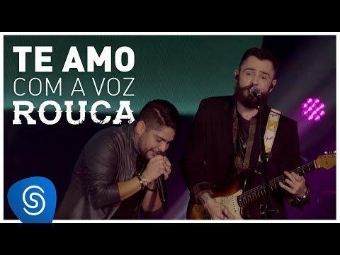 Jorge Amp Mateus Te Amo Com A Voz Rouca Como Sempre Feito