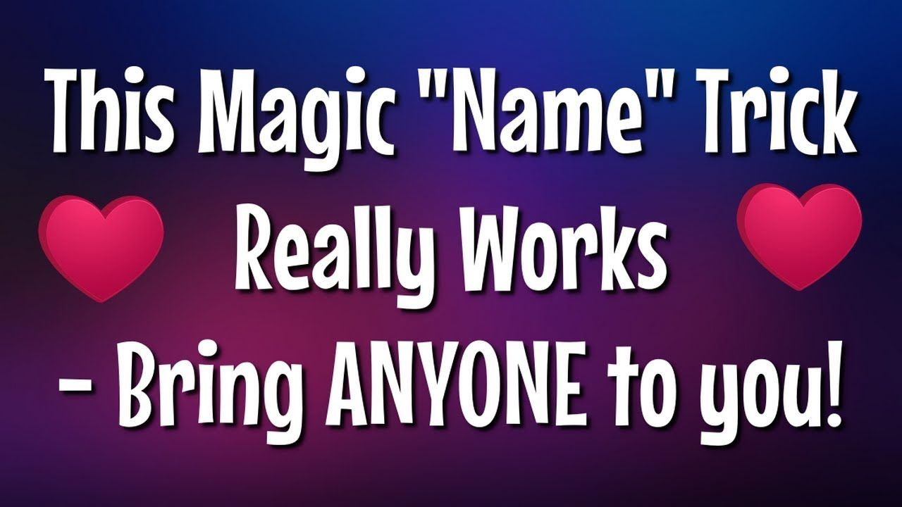 This Magic Say Name Trick Really Works Easy Love Spell To
