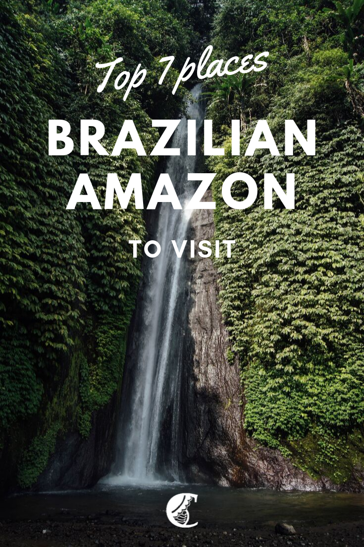 Top 7 Places To Visit In The Brazilian Amazon South America Travel Brazil Travel Brazil Rainforest