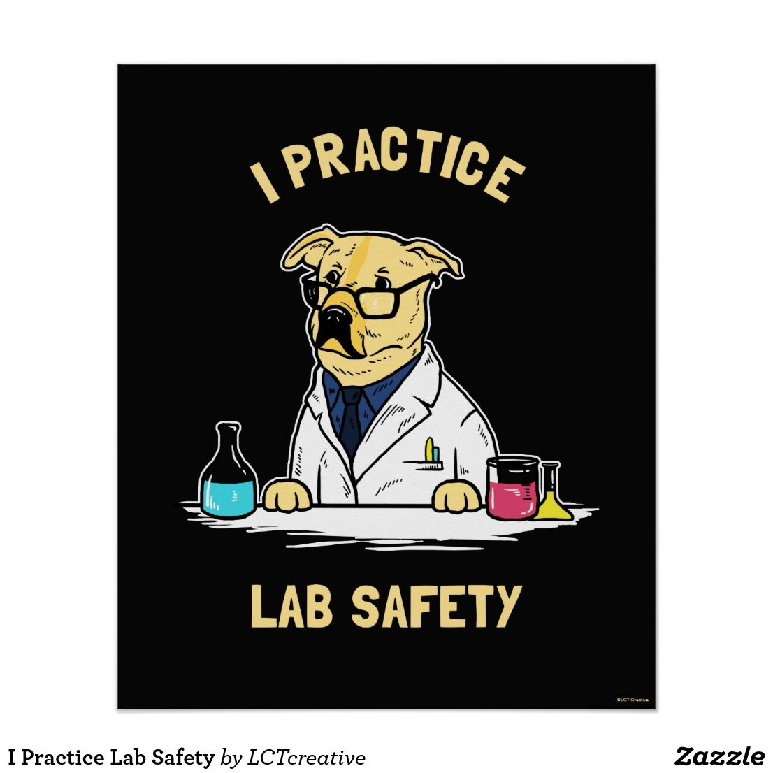 I Practice Lab Safety Poster