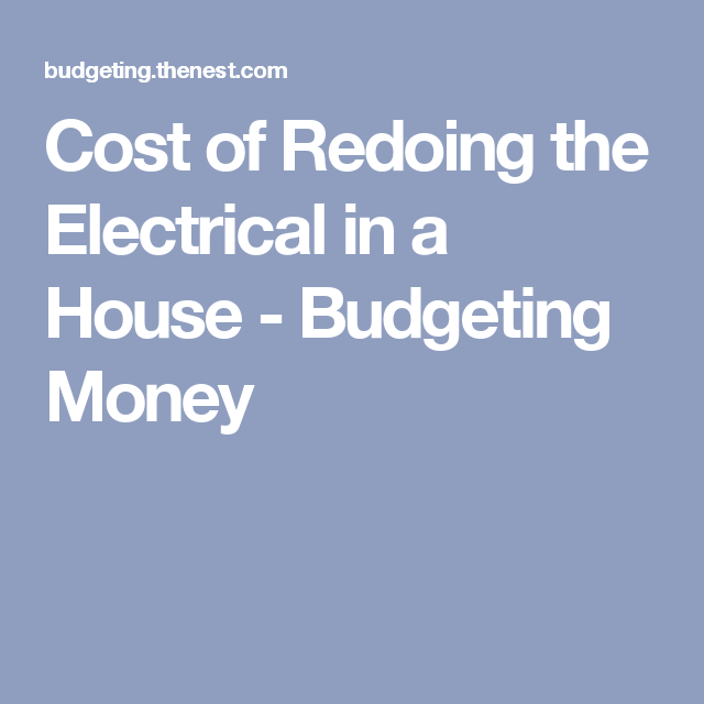 Cost Of Redoing The Electrical In A House