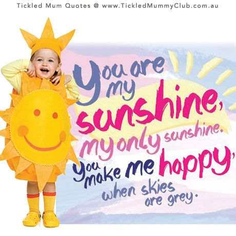 """You are my sunshine, My only sunshine, You make me happy When skies are grey. You'll never know dear, How much I love you …"" I love to sing this beautiful lullaby to my two little angels, they love it so much and it is such an Endearing song to hear. Have fun singing ""You Are My Sunshine"" with your children to start your beautiful day!!"