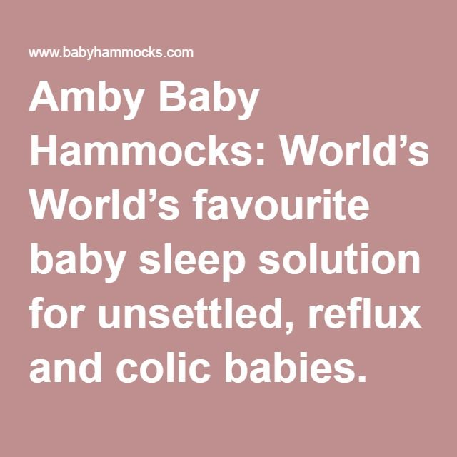 amby baby hammocks  world u0027s favourite baby sleep solution for unsettled reflux and colic babies amby baby hammocks  world u0027s favourite baby sleep solution for      rh   za pinterest