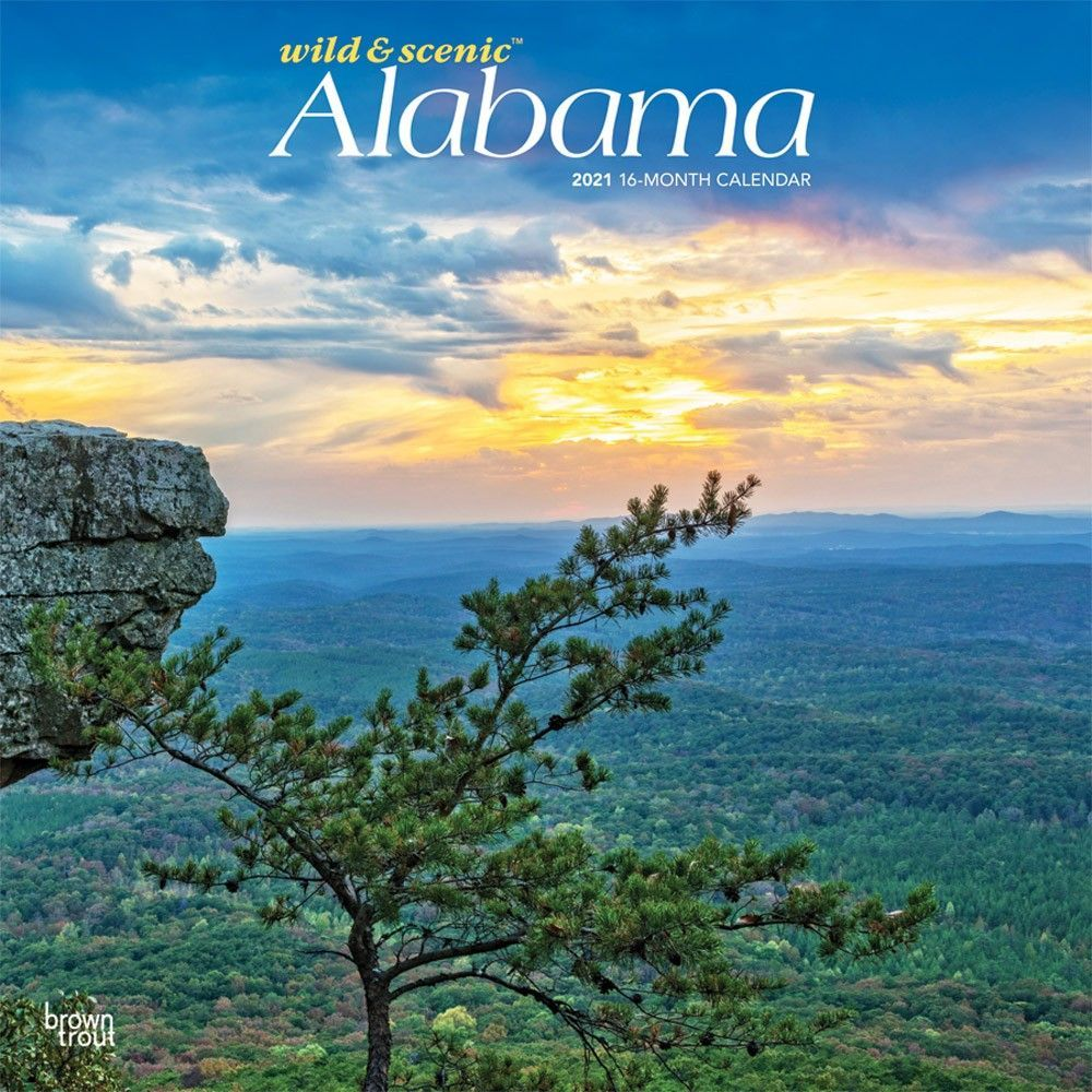 State Of Alabama 2021 Calendar Alabama Wild & Scenic 2021 12 x 12 Inch Monthly Square Wall