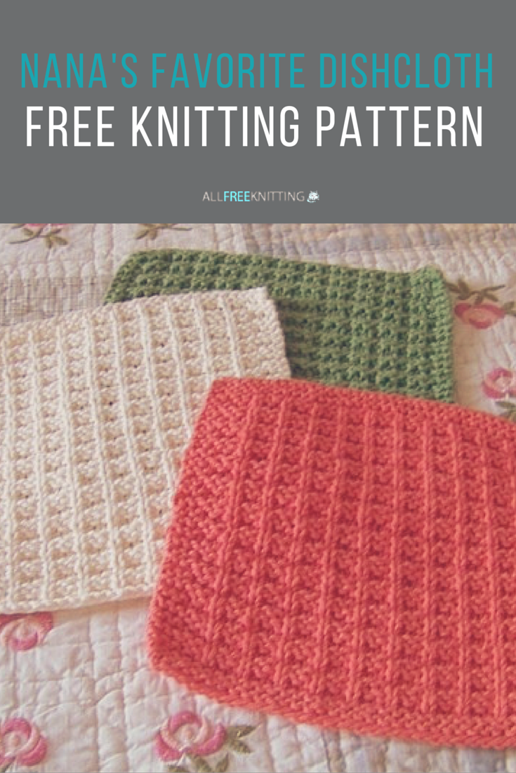 Nana\'s Favorite Dishcloth Pattern | Pinterest | Knitted dishcloth ...